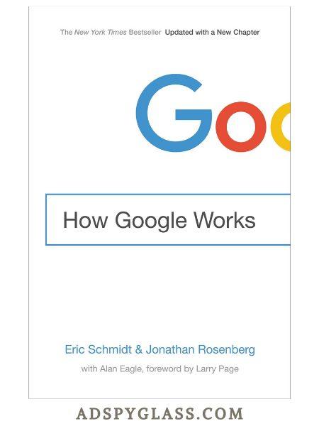 How Google Works by Eric Schmidt and Jonathan Rosenberg