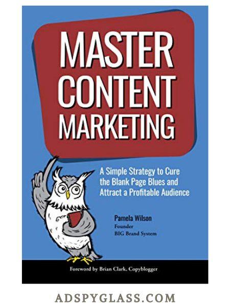 Master Content Marketing by Pamela Wilson