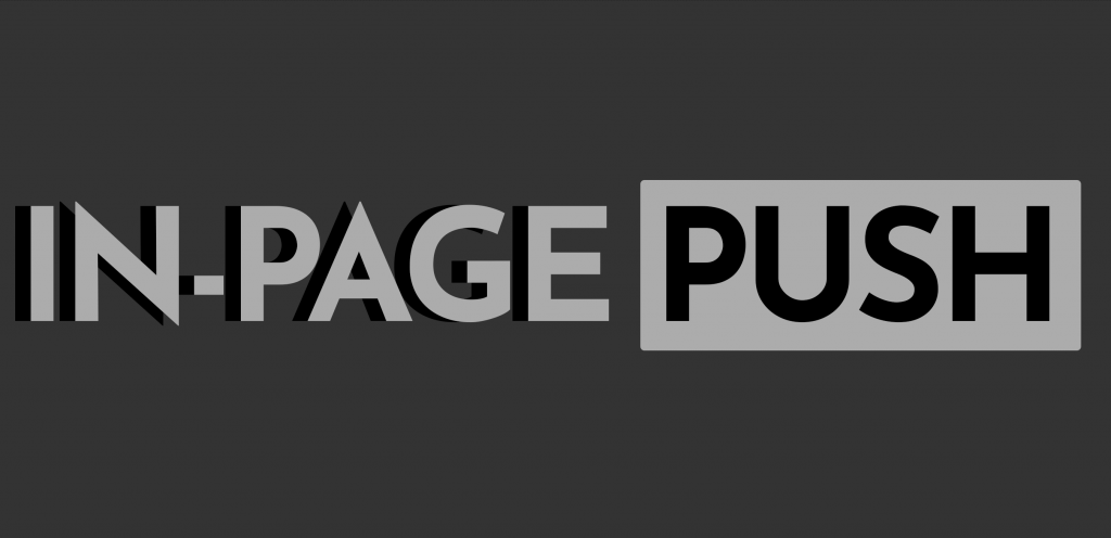In-page push is a new advertising format which is considered as a native ad type. It looks like a push notification, but appears inside the tab.