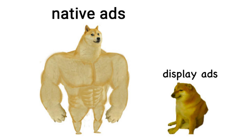 There are many reasons why native ads have become extremely popular nowadays. The main reason is that users pay the same attention to this ad as to the content they read. Moreover, a click-through rate (CTR) can be as much as 9 times better in comparison to conventional display ads.
