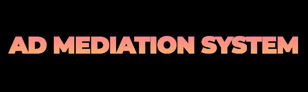 Ad Mediation Services