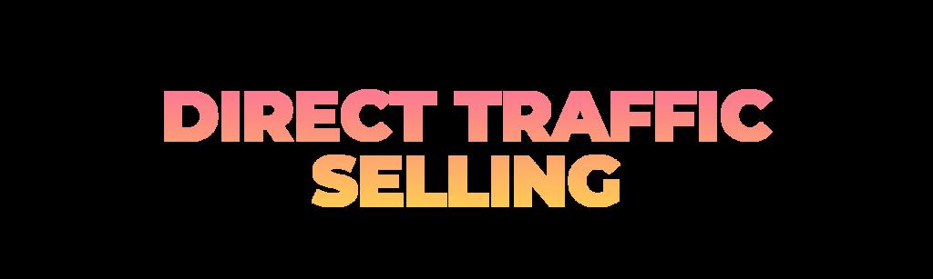 Direct Traffic Selling
