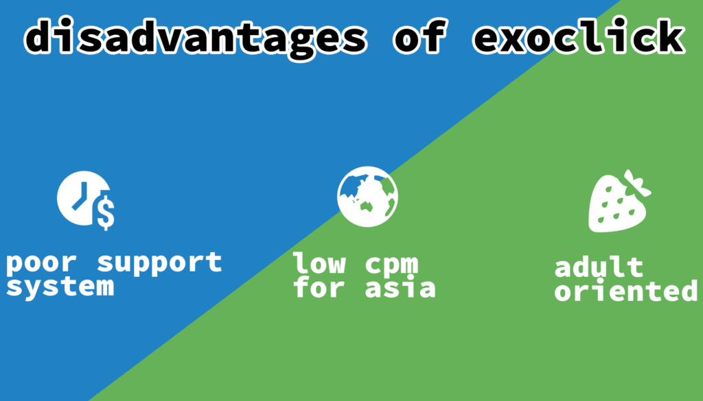 Indeed, ExoClick is a multifunctional online advertising service. Nevertheless, it is not completely perfect. See ExoClick's cons down below!