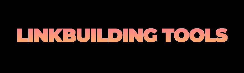 Linkbuilding Research Tools