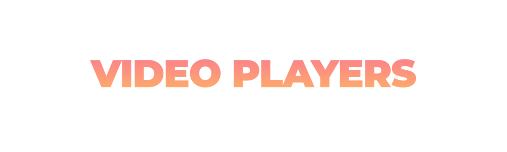 Video Players