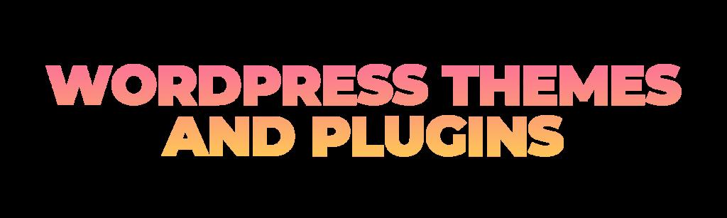 WordPress Themes and Plug-ins