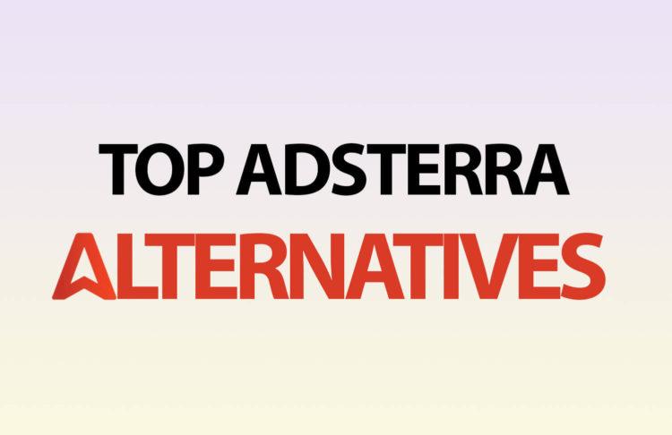 top adsterra alternatives