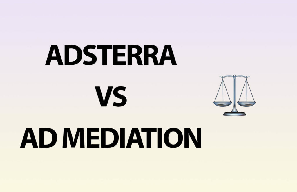 Why You Need to Choose Ad Mediation Instead of One AdsTerra