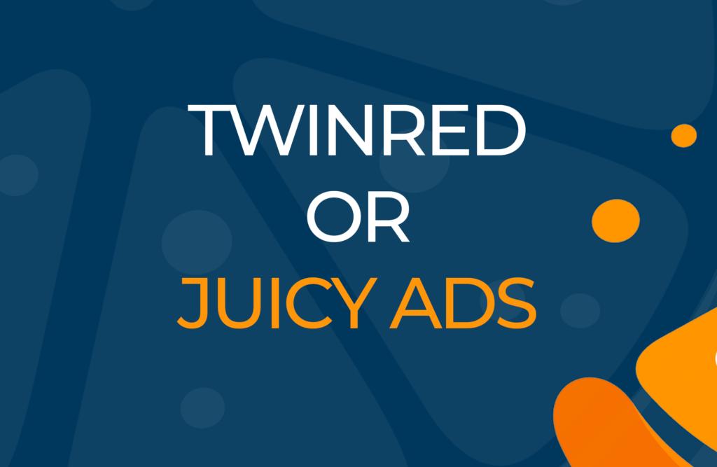 TwinRed vs JuicyAds